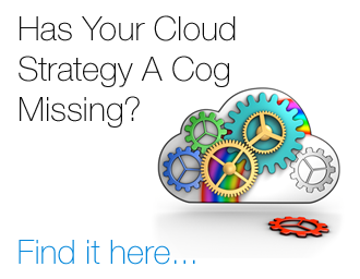 Has Your Cloud Strategy A Cog Missing?